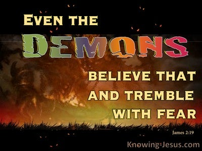 James 2:19 Even Demons Believe and Tremble (black)