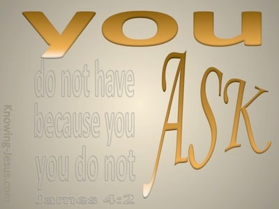 James 4:2 You Do Ask And Do Not Receive (orange)