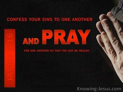 James 5:16 Confess Your Sins To One Another And Pray (black)