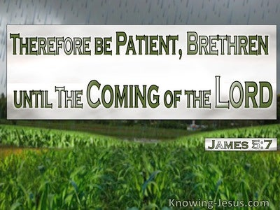 James 5:7 Be Patient Until The Coming Of The Lord (green)