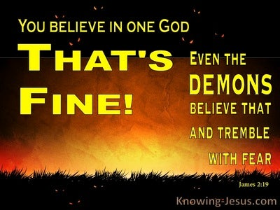 James 2:19 Even Demons Believe and Tremble (yellow)