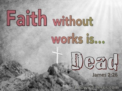 James 2:26 Faith Withourt Works Is Dead (gray)