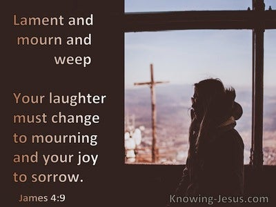 James 4:9 Lament Mourn And Weep (brown)