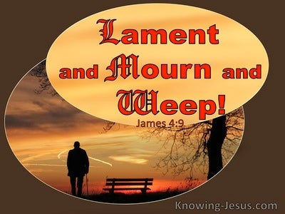 James 4:9 Lament Mourn And Weep (red)