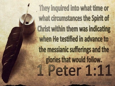 1 Peter 1:11 Prophets Inquired Into The Messianic Sufferings (brown)