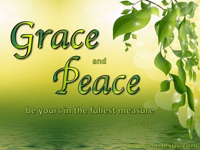 1 Peter 1:2 Foreknown Grace And Peace Be Yours (green)