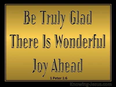 1 Peter 1:6 There Is Wonderful Joy Ahead (gold)