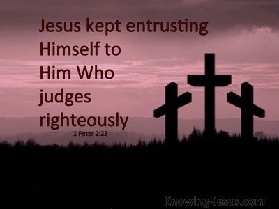 1 Peter 2:23 Entrusted To Him Who Judges Righteously (pink)