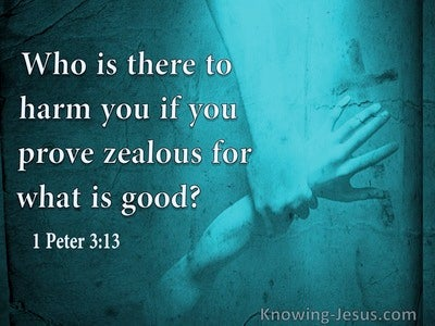 1 Peter 3:13 Who Is There To Harm You (sage)