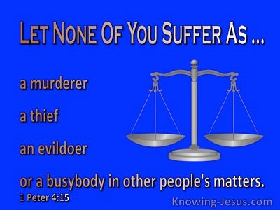 1 Peter 4:15 Make Sure You Do Not Suffer For Evil (blue)