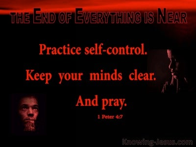 1 Peter 4:7 The End Of Everything Is Near (black)