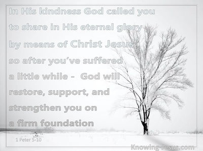 1 Peter 5:10 After You Have Suffered God WIll Restore and Support You (white)