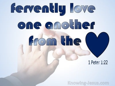 1 Peter 1:22 Fervently Love One Another From The Heart (blue)