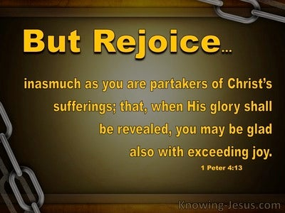 1 Peter 4:13 Rejoice To Partake In Christ's Suffering (yellow)