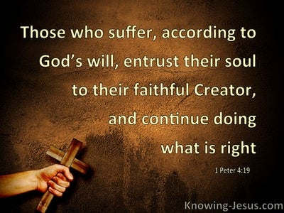 1 Peter 4:19 You Who Suffer Entrust Your Soul To God (brown)
