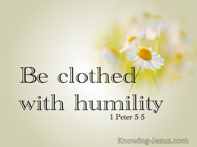 1 Peter 5:5 Cloth Yourself  With  Humility (sage)