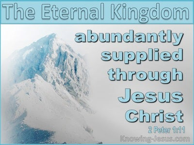 2 Peter 1:11 The Eternal Kingdom Abundantly Supplied (aqua)
