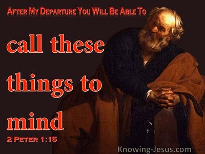 2 Peter 1:15 Be Diligent To Call These Things To Mind (red)