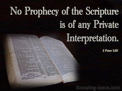 2 Peter 1:20 No Prophecy Is Of Any Private Interpretation (brown)