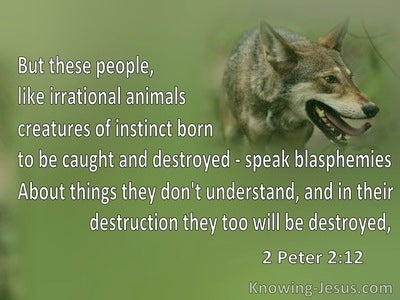 2 Peter 2:12 These People Are Irrational Animals Who Blaspheme (green)
