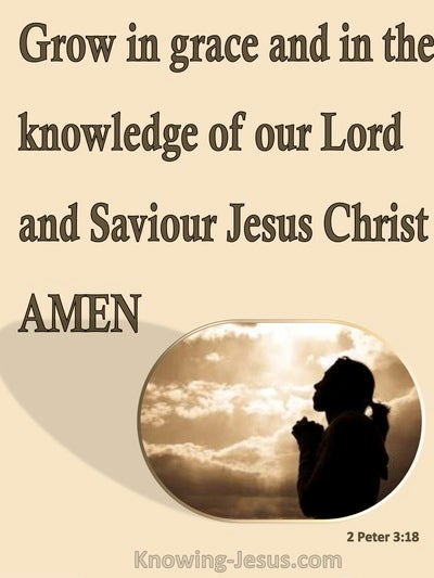 2 Peter 3:18 Growi In Grace And In The Knowledge of Our Lord Jesus (cream)