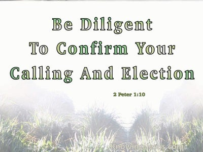 2 Peter 1:10 Be Diligent To Confirm Your Calling And Election (green)