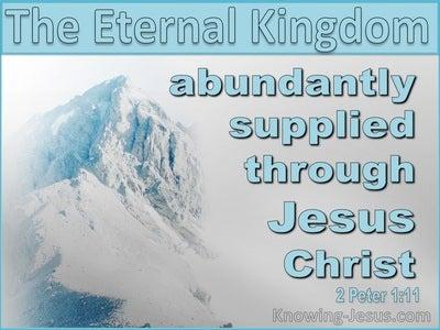 2 Peter 1:11 The Eternal Kingdom Abundantly Supplied (aqua)