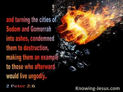 2 Peter 2:6 Sodom And Gomorrah Are Examples To Those Who Would Live Ungodly Lives (red)
