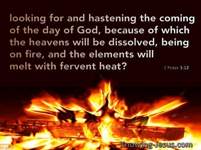 2 Peter 3:12 Looking For And Hastening The Coming Of The Day Of God (brown)