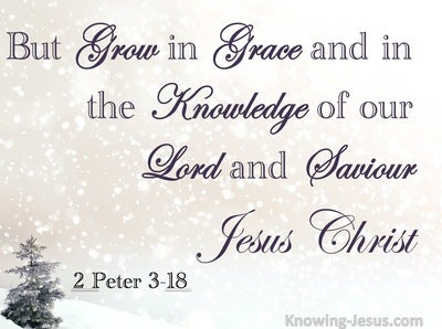 2 Peter 3:18 Grow In Grace And In Knowledge of Jesus Christ (purple)