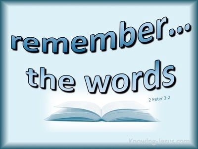 2 Peter 3:2 Remember The Words Of The Holy Prophets (blue)