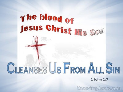 1 John 1:7 IfThe Blood Of Jesus Christ His Son Cleanses Us From All Sin (blue)