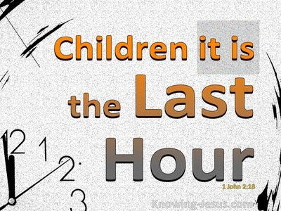1 John 2:18 It Is The Last Hour (gray)