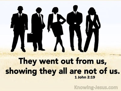 1 John 2:19 They Went Out From Us Showing They Are Not Of Us (white)