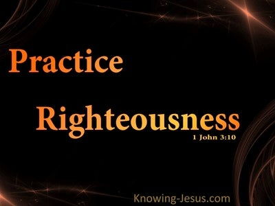 1 John 3:10 Children Of God Practice Righteousness (orange)