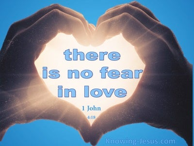 1 John 4:18 There Is No Fear In Love (white)