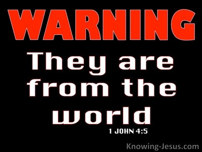 1 John 4:5 They Are From The World (red)