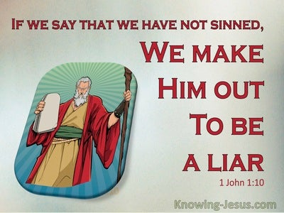 1 John 1:10 If We Say We Have Not Sinned, We Make Him A Liar (green)