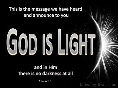 1 John 1:5 God Is Light. In Him is No Darkness (black)