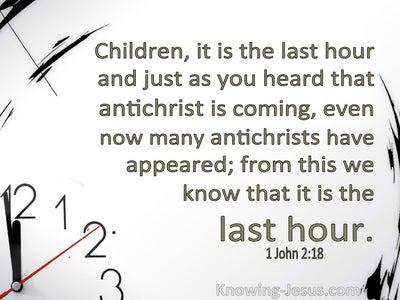 1 John 2:18 It Is The Last Hour (white)