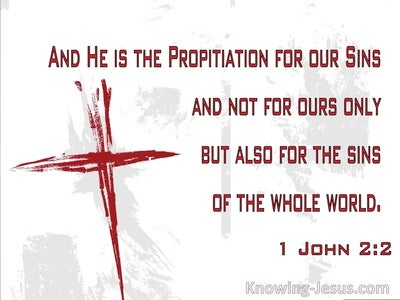 1 John 2:2 He Is the Propitiation For Our Sins (utmost)10:15