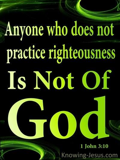 1 John 3:10 Children Of God Practice Righteousness (green)