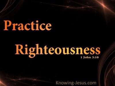 1 John 3:10 Children Of God Practice Righteousness (orange)