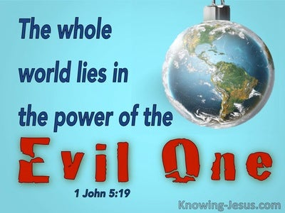 1 John 5:19 The Whole World Lies In The Power Of The Evil One (blue)