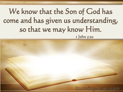 1 John 5:20 He Has Come And Given Us Understanding (windows)04:25