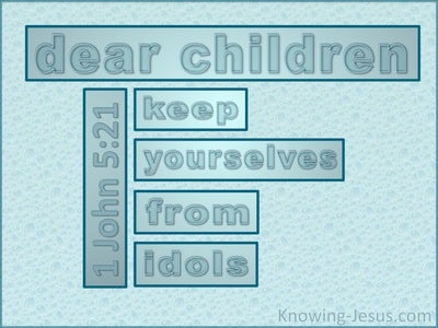 1 John 5:21 Keep Yourselves From Idols (aqua)