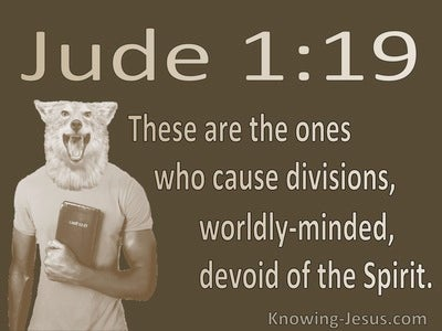 Jude 1:19 They Cause Division, Worldly:Minded Devoid Of The Spirit (beige)