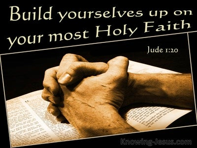 Jude 1:20 Build Yourselves Up In Your Most Holy Faith (beige)
