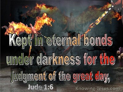 Jude 1:6 Angels Who Left Their Domain He Kept Under Darkness (sage)