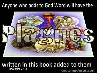 Revelation  22-18 Plagues Will Be Added To Those Who Add To Or Take From God's Word (black)